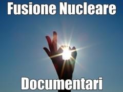 centrale a fusione nucleare documentario